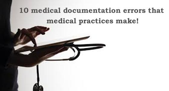 medical documentation errors that medical practices make